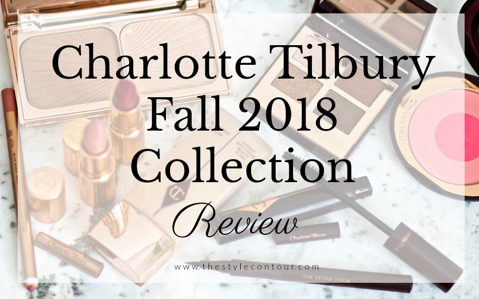 Charlotte Tilbury Fall 2018 Collection Review The Style